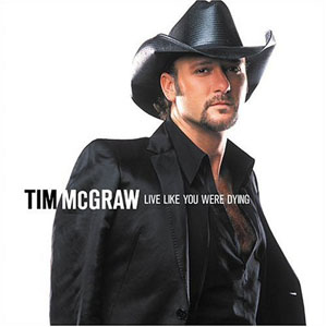 Tim McGraw - Live Like You Were Dying