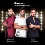 مسعود صادقلو و الیاس یالچینتاش - هیچ (Dynatonic Remix)