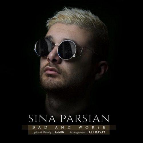 سینا پارسیان - بد و بدتر