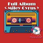 Miley Cyrus Discography