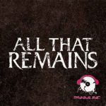ALL THAT REMAINS Discography