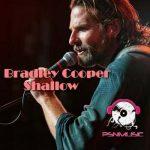 Bradley Cooper - Shallow