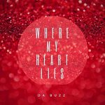 Da Buzz - Where My Heart Lies
