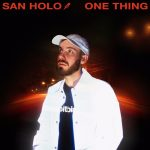 San Holo - One Thing