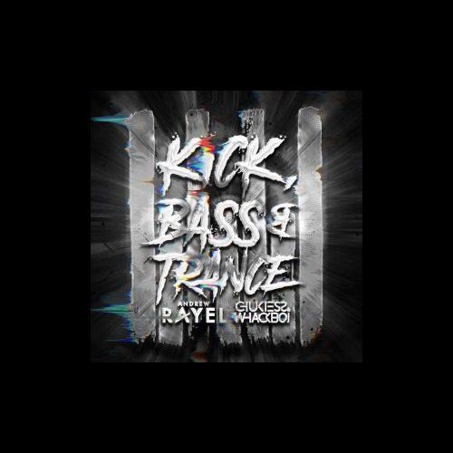 Andrew Rayel - Kick Bass Trance
