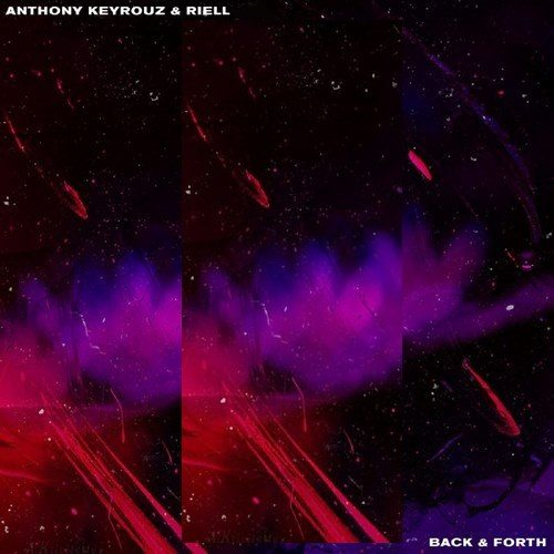 Anthony Keyrouz & RIELL - Back & Forth