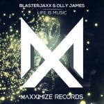 Blasterjaxx & Olly James - Life Is Music