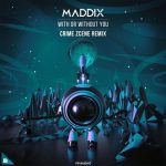 Maddix - With or Without You (Crime Zcene Remix)