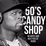 50Cent - Candy Shop (No Hopes & Max Pavlov Remix)