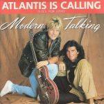 Modern Talking - Atlantis Is Calling