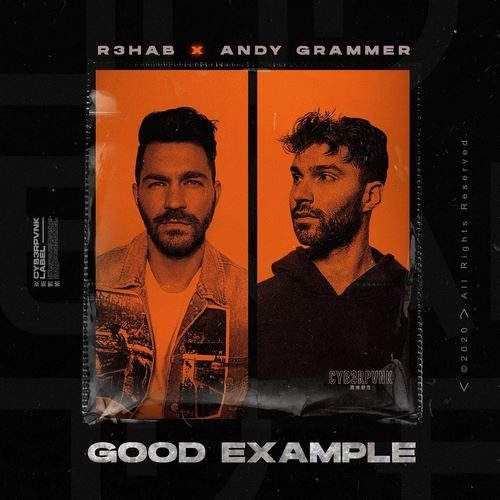 R3HAB & Andy Grammer - Good Example
