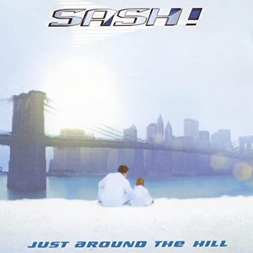 دانلود آهنگ Sash - Just Around The Hill