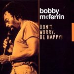 Bobby Mcferrin - Dont Worry Be Happy