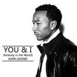 John Legend - You & I (Nobody In The World)