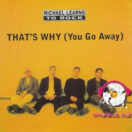 Michael Learns to Rock - Thats Why You Go Away