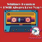 Whitney Houston - I Will Always Love You