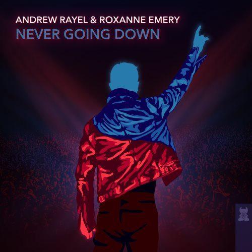Andrew Rayel & Roxanne Emery - Never Going Down