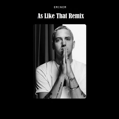 Eminem - As Like That (Remix)