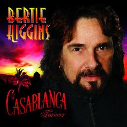 Bertie Higgins - Casablanca