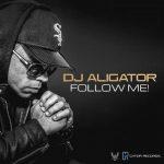 Dj Aligator - Follow Me