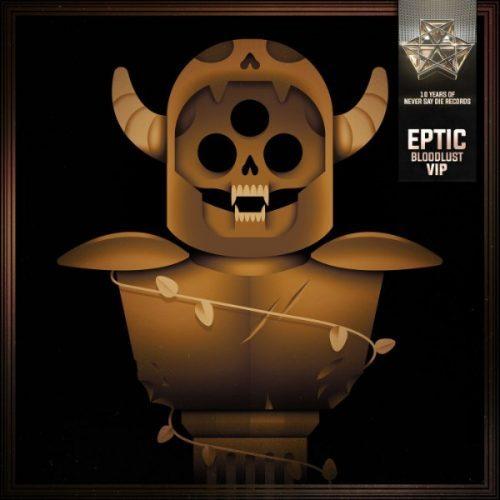 Eptic - Bloodlust Vip