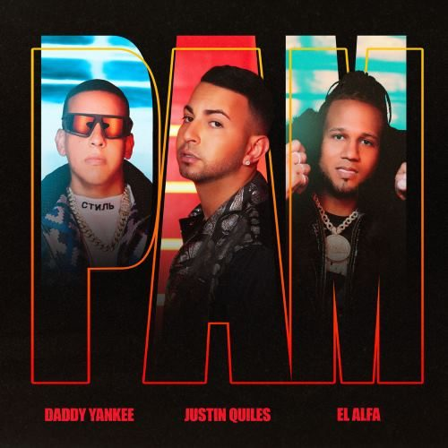 Justin Quiles & Daddy Yankee - PAM