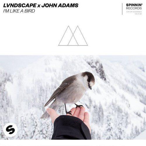 LVNDSCAPE & John Adams - I'm Like a Bird