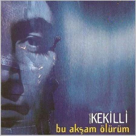 Murat Kekilli - Bu Aksam Olurum
