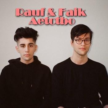 Rauf & Faik - Aetctbo