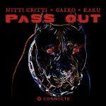 Nitti Gritti, Gaeko & Kaku - Pass Out