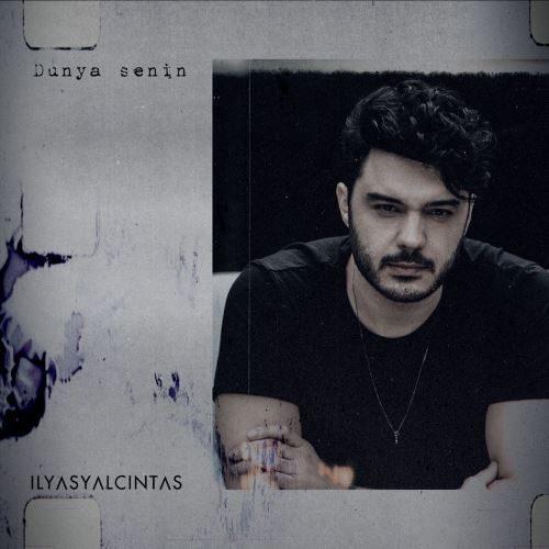 ilyas Yalcintas - Dunya Senin