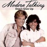 Modern Talking - Dont Give Up