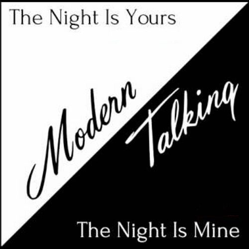 Modern Talking - The Night Is Yours - The Night Is Mine