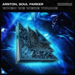 Arston & Soul Parker - When We Were Young