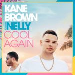 Kane Brown & Nelly - Cool Again