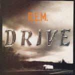 R.E.M - Drive