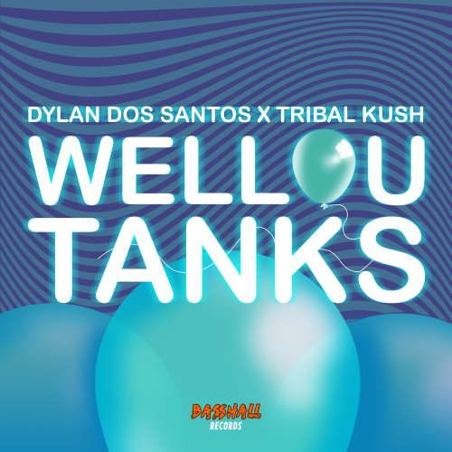 Dylan Dos Santos & Tribal Kush - Wellou Tanks