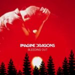 Imagine Dragons - Bleeding Out