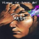 Pink Floyd - Wearing inside out