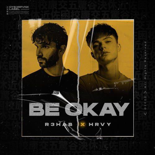 R3HAB & HRVY - Be Okay