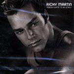 Ricky Martin - Nobody Wants To Be Lonely