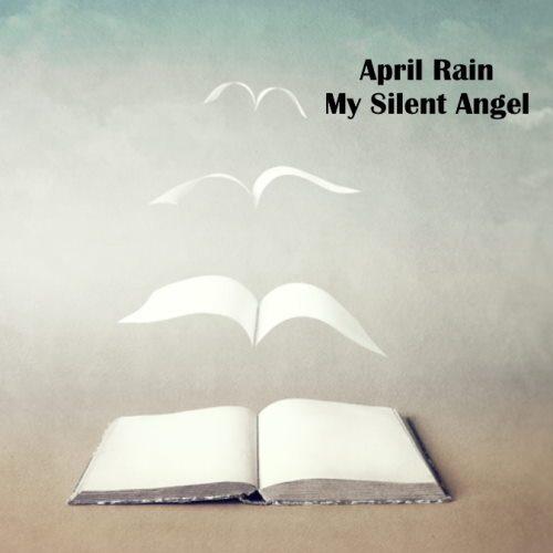 April Rain - My Silent Angel