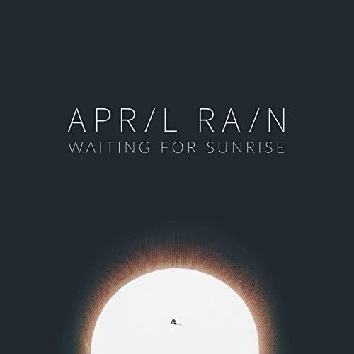 April Rain - Waiting For Sunrise