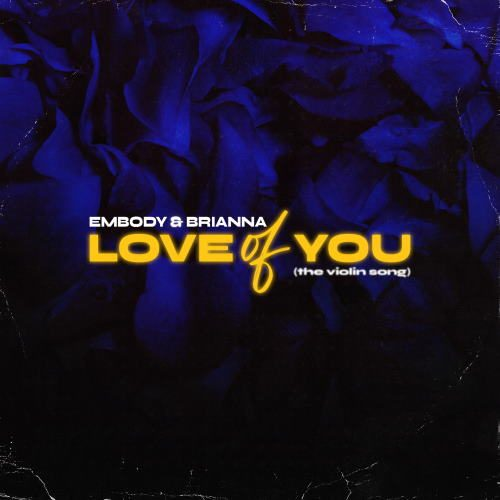 Embody & BRIANNA - Love of You (The Violin Song)