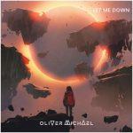 Oliver Michael - Let Me Down