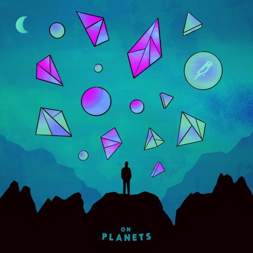 On Planets - Dont Think so Hard