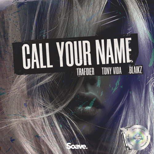 Trafoier, Tony Vida & Blaikz - Call Your Name
