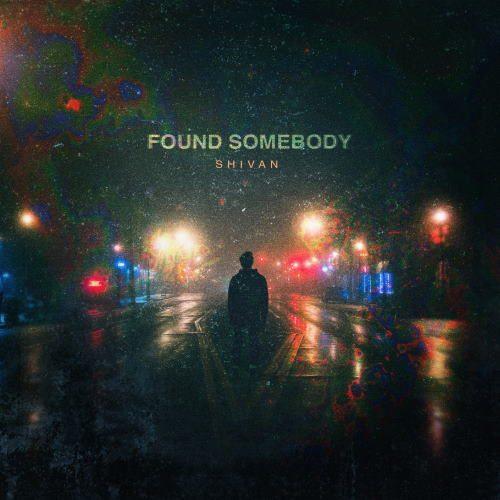 Shivan - Found Somebody
