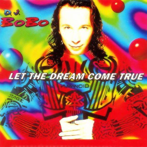 دانلود آهنگ DJ BoBo - Let the Dream Come True