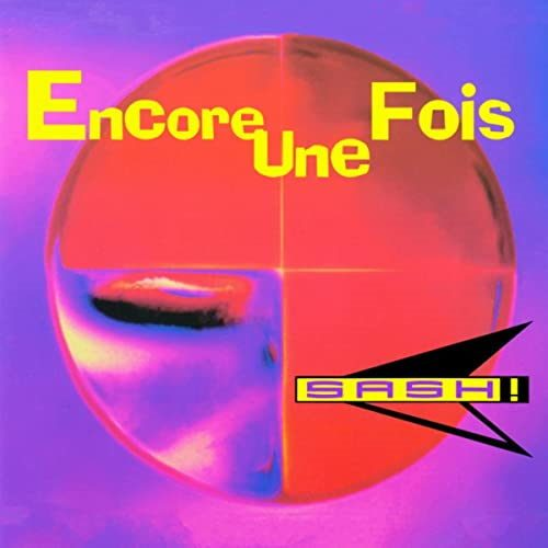 دانلود آهنگ Sash - Encore Une Fois